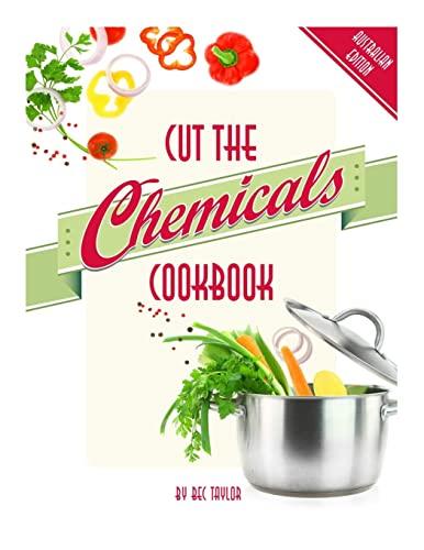 9781500367237: Cut the Chemicals Cookbook