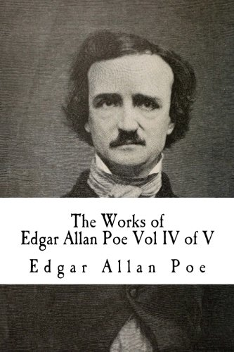 9781500368937: The Works of Edgar Allan Poe Vol IV of V: In Five Volumes (Volume 4)