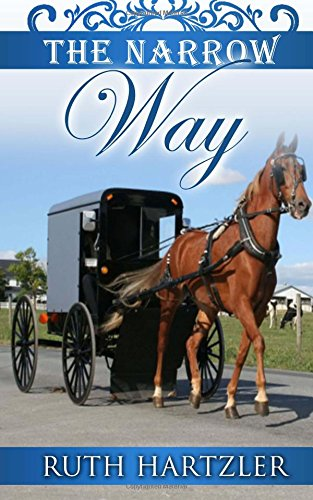 9781500369583: The Narrow Way (The Amish Millers Get Married) (Volume 3)