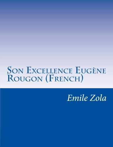 9781500372934: Son Excellence Eugène Rougon (French)