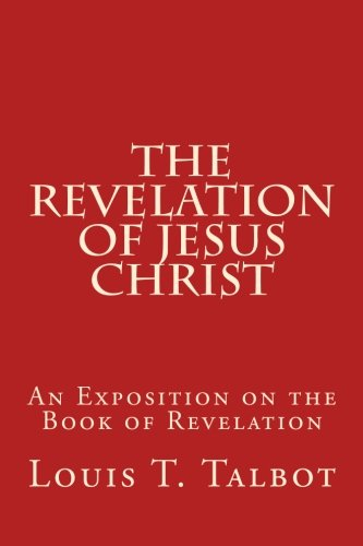 9781500373337: The Revelation of Jesus Christ: An Exposition on the Book of Revelation