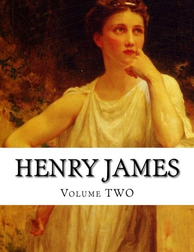 Henry James, Volume TWO: James, Henry