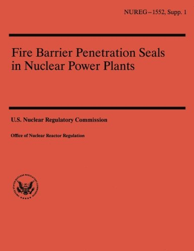 Fire Barrier Penetration Seals in Nuclear Power: C S Bajwa,