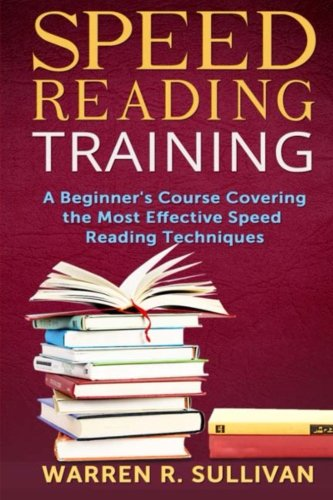 9781500374181: Speed Reading Training: A Beginner's Course Covering the Most Effective Speed Reading Techniques