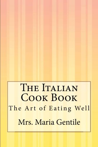 9781500374242: The Italian Cook Book: The Art of Eating Well