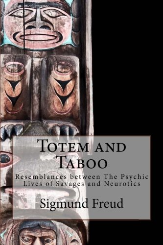 9781500374587: Totem and Taboo: Resemblances between The Psychic Lives of Savages and Neurotics