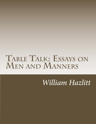 table talk essays on men and manners by hazlitt william abebooks table talk essays on men and manners william hazlitt