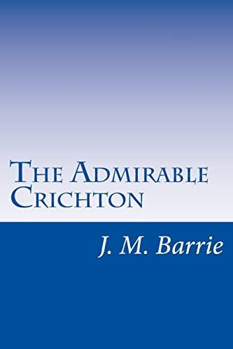 9781500376161: The Admirable Crichton