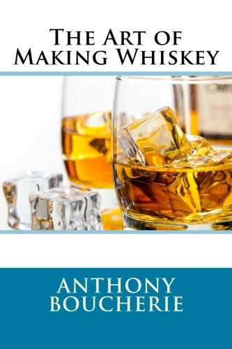 9781500376277: The Art of Making Whiskey