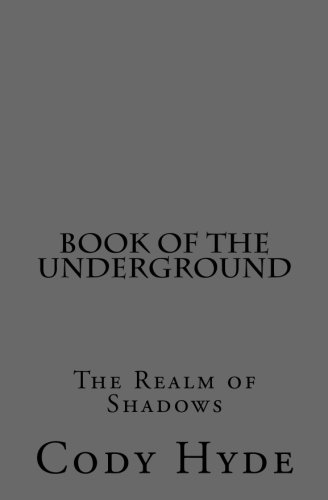 9781500376727: Book of the Underground: The Realm of Shadows