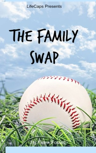 9781500378059: The Family Swap: The Bizarrely True Story of Two Yankee Baseball Players Who Decided to Trade Families