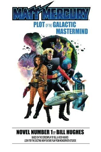 9781500378196: Matt Mercury: Plot of the Galactic Mastermind (Volume 1)