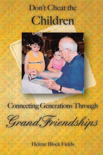 9781500378813: Don't Cheat The Children: Connecting Generations Through GrandFriendships