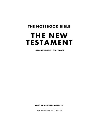 9781500380632: The Notebook Bible, The New Testament, Grid Notebook: King James Version Plus (The Complete New Testament in Notebook Form)