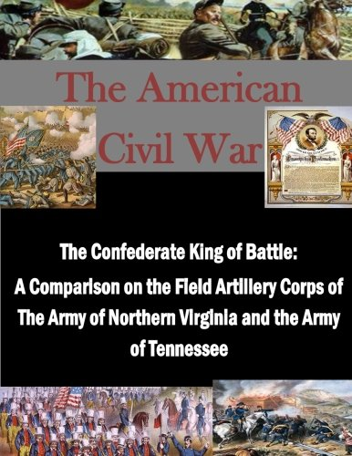 The Confederate King of Battle: A Comparison: U.S. Army Command