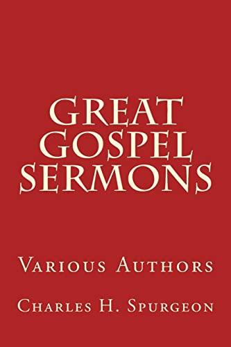 Great Gospel Sermons: Various Authors (Classic) (Volume: Charels G. Finney;