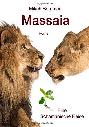 9781500383077: Massaia: Eine Schamanische Reise