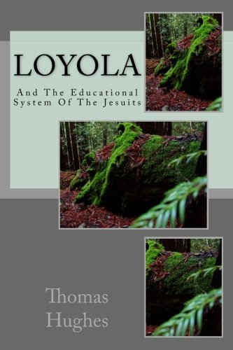 9781500383145: Loyola: And The Educational System Of The Jesuits