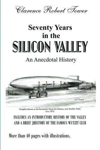 9781500383480: Seventy Years in the Silicon Valley: An Anecdotal History
