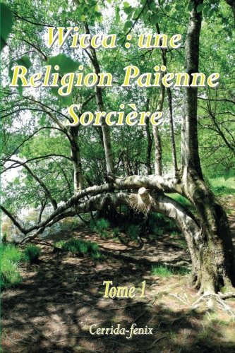 9781500384883: Wicca : une Religion Païenne Sorcière: Tome 1 (French Edition)