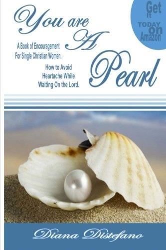 9781500385019: You are a Pearl: A Book of encouragement on how to avoid heartache and how to wait upon the Lord