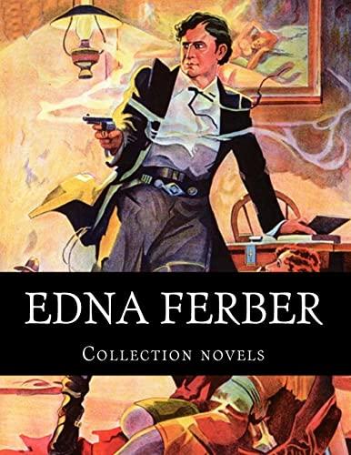 9781500386696: Edna Ferber, Collection novels