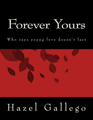 9781500387402: Forever Yours: Who says young love doesn't last