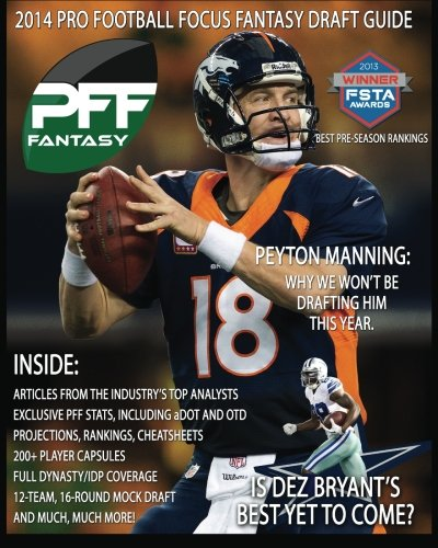 9781500389260: 2014 Pro Football Focus Fantasy Draft Guide: July Update of the 2014 Pff Fantasy Draft Guide