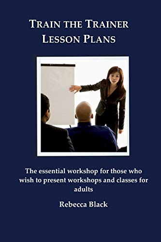 9781500389437: Train the Trainer Lesson Plans: The essential workshop for those who wish to present workshops and classes for adults