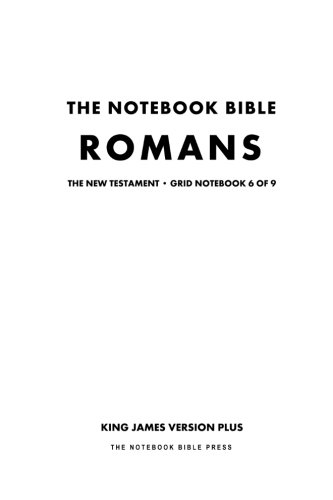 9781500390396: The Notebook Bible, New Testament, Romans, Grid Notebook 6 of 9: King James Version Plus (The Notebook Bible / KJV+ / Grid / Study Bible)