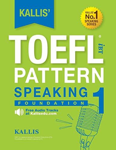 9781500390990: KALLIS' iBT TOEFL Pattern Speaking 1: Foundation (Volume 1)