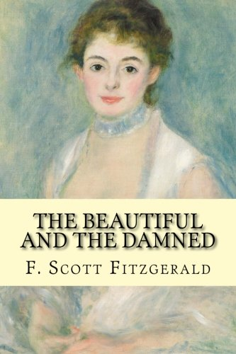 9781500392413: The Beautiful and the Damned