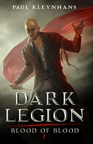 Dark Legion (Blood of Blood - Book: Kleynhans, Paul
