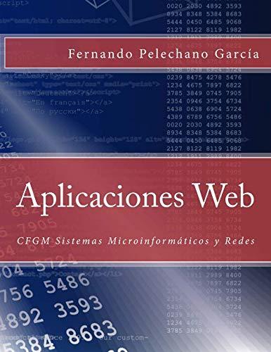 9781500397456: Aplicaciones Web: CFGM Sistemas Microinformáticos y Redes (Spanish Edition)