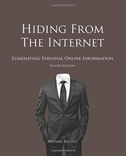 9781500397814: Hiding from the Internet: Eliminating Personal Online Information