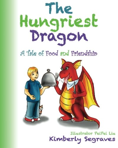 9781500398521: The Hungriest Dragon: A Tale of Food and Friendship