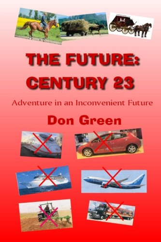 9781500399047: The Future: Century 23: Adventure in an Inconvenient Future