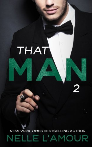 THAT MAN 2 (That Man Trilogy) (Volume 2): L'Amour, Nelle