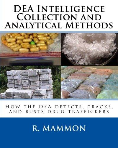 Dea Intelligence Collection and Analytical Methods: How: Mammon, R.