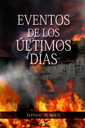 9781500402020: Eventos de los Últimos Días (Spanish Edition)