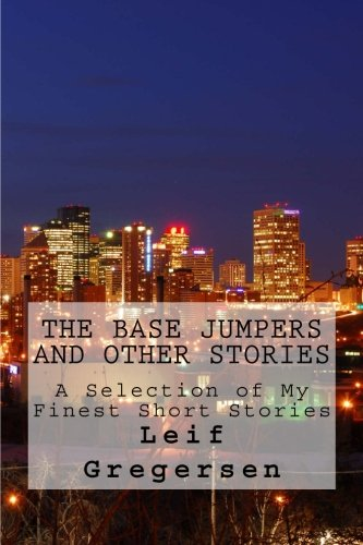9781500402303: The Base Jumpers and Other Stories