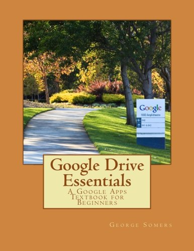9781500402334: Google Drive Essentials: A Google Apps Textbook for Youth Beginners