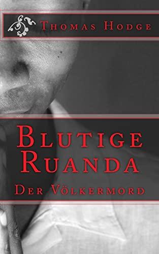 9781500402501: Blutige Ruanda: Der Völkermord (German Edition)