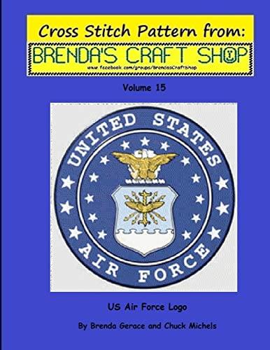 9781500403058: US Air Force Logo - Cross Stitch Pattern: Cross Stitch Pattern From Brenda's Craft Shop (Cross Stitch Patterns from Brenda's Craft Shop) (Volume 15)