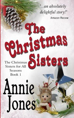 9781500404482: The Christmas Sisters (The Christmas Sisters for All Seasons) (Volume 1)