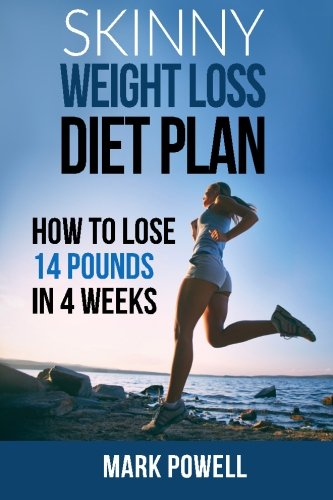 9781500404567: Skinny Weight Loss Diet Plan: How to Lose 14 Pounds in 4 Weeks