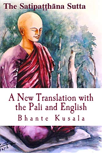 9781500407636: The Satipatthana Sutta: A New Translation: With the Pali and English Texts