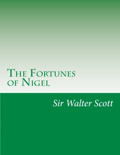 9781500409685: The Fortunes of Nigel