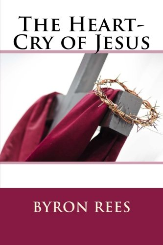 9781500409821: The Heart-Cry of Jesus