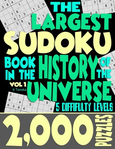 9781500410339: The Largest Sudoku Book in the History of the Universe: 2000 Puzzles with 5 Difficulty Levels